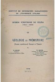 DALLONI Marius, MONOD Théodore - Mission Scientifique du Fezzân. Tome VI : Géologie et préhistoire (Fezzân méridional, Kaouar et Tibesti)