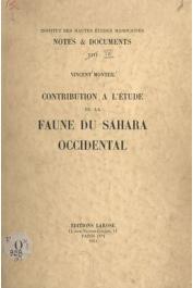 MONTEIL Vincent - Contribution à l'étude de la faune du Sahara occidental. Du sanglier au phacochère, catalogue des animaux connus des Tekna, des Rguibat et des Maures