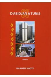 NDOYE Mariama - D'Abidjan à Tunis. Récit (édition papier)