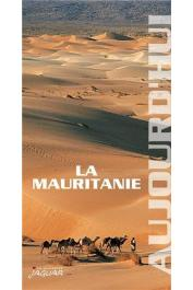 KLOTCHKOFF Jean Claude - Mauritanie (La) aujourd'hui (réédition 2003)