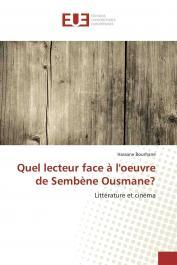 BOURHANE Hassane - Quel lecteur face à l'oeuvre de Sembène Ousmane? Littérature et cinéma