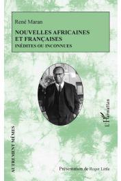 MARAN René, LITTLE Roger (présentation de) -  Nouvelles africaines et françaises inédites ou inconnues