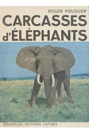 FOUQUER Roger - Carcasses d'éléphants