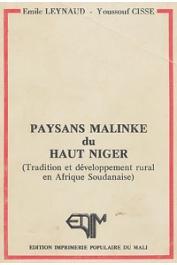 LEYNAUD Emile, CISSE Youssouf - Paysans malinké du Haut Niger (traditions et développement rural en Afrique soudanaise)