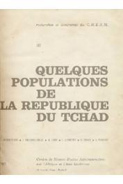 COURTECUISSE Louis, CROQUEVIELLE Jacques, GROS René et alia - Quelques populations de la République du Tchad. Les Arabes du Tchad