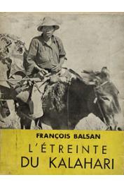 BALSAN François - L'étreinte du Kalahari. Première expédition française au désert rouge - 1948