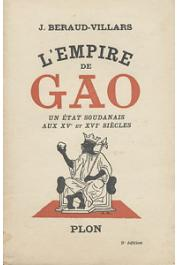 BERAUD-VILLARS J. - L'empire de Gao. Un Etat soudanais aux XV et XVIème siècles