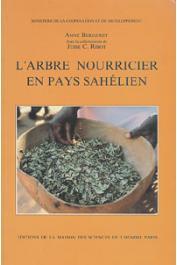 BERGERET Anne - L'arbre nourricier en pays sahélien