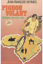 BERNIES Jean François - Pigeon volant. L'Afrique vue d'un vélo