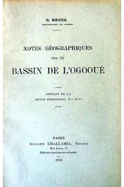 BRUEL Georges - Notes géographiques sur le bassin de l'Ogooué