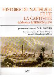 BRISSON Monsieur de - Histoire du naufrage et de la captivité de Mr. de Brisson en 1785 avec la description des déserts d'Afrique depuis le Sénégal jusqu'au Maroc