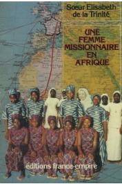 ELISABETH de la Trinité, (Sœur) - Une femme missionnaire en Afrique