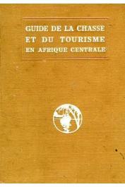 BRUNEAU de LABORIE, CHAZELAS M. - Guide de la chasse et du tourisme en Afrique Centrale et spécialement au Cameroun publié par M. Chazelas d'après les notes de B. de Laborie