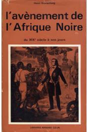 BRUNSCHWIG Henri - L'avènement de l'Afrique Noire du XIXème siècle à nos jours