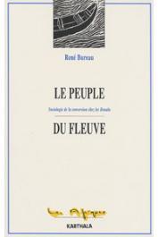BUREAU René - Le peuple du fleuve. Sociologie de la conversion chez les Douala