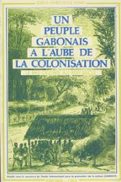 AMBOUROUE-AVARO Joseph - Un peuple gabonais à l'aube de la colonisation, le Bas Ogowé au XIXème siècle