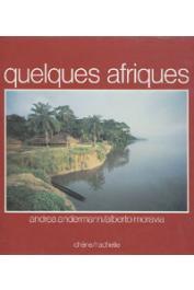 ANDERMANN Andréa, MORAVIA Alberto - Quelques Afriques