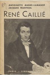 ANDRE-LAMANDE Antoinette, NANTEUIL J. - René Caillié
