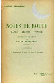 EBERHARDT Isabelle - Notes de route: Maroc - Algérie - Tunisie