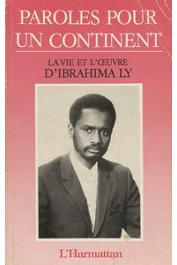 Paroles pour un continent: la vie et l'oeuvre de Ibrahima Ly