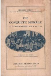 HARDY Georges - Une conquête morale. L'enseignement en AOF