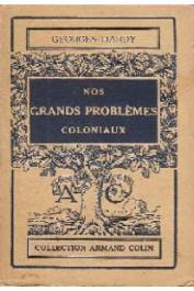 HARDY Georges - Nos grands problèmes coloniaux