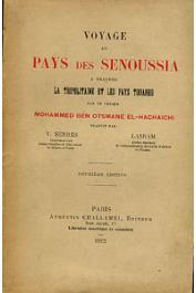 BEN OTSMANE EL-HACHAICHI Mohammed (Cheikh) - Voyage au pays des Senoussia à travers la Tripolitaine et les pays Touareg