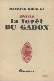 BRIAULT Maurice - Dans la forêt du Gabon. Etudes et scènes africaines