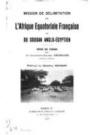 GROSSARD, (Lieutenant-Colonel) - Mission de délimitation de l'Afrique Equatoriale Française et du Soudan Anglo-Egyptien