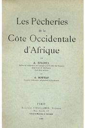 GRUVEL A. (GRUVEL Jean Abel), BOUYAT A. - Les pêcheries de la Côte Occidentale d'Afrique (Côte Saharienne)