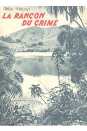 DUFAYS Felix - La rançon du crime