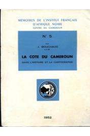 BOUCHAUD J. - La Côte du Cameroun dans l'histoire et la cartographie des origines à l'annexion allemande (1884)