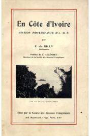BILLY E. de - En Côte d'Ivoire. Mission protestante d'AOF