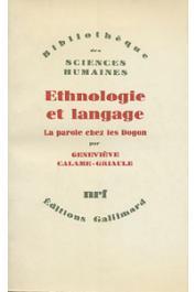 CALAME-GRIAULE Geneviève - Ethnologie et langage: la parole chez les Dogon