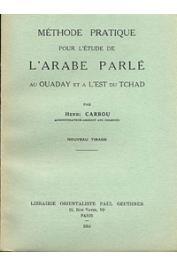 CARBOU Henri - Méthode pratique pour l'étude de l'Arabe parlé au Ouaddaï et à l'Est du Tchad