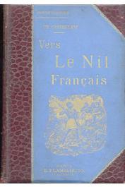 CASTELLANI Charles - Vers le Nil Français. Avec la Mission Marchand