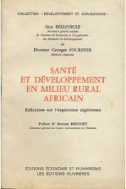 BELLONCLE Guy, FOURNIER Georges, (docteur) - Santé et développement en milieu rural africain. Reflexions sur l'expérience nigérienne des départements de Maradi et de Zinder