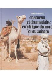 LHOTE Henri - Chameau et dromadaire en Afrique du Nord et au Sahara. Recherches sur leurs origines