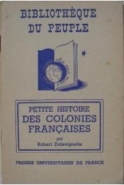 DELAVIGNETTE Robert - Petite histoire des colonies françaises