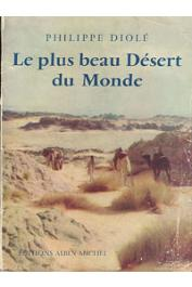 DIOLE Philippe - Le plus beau désert du monde