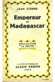 ESME Jean d' - Empereur de Madagascar