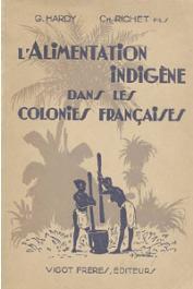 HARDY Georges, RICHET Fils Ch. - L'alimentation indigène dans les colonies françaises