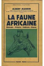 JEANNIN Albert - La faune africaine. Biologie - Histoire - Folklore - Chasse