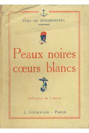 BOISBOISSEL Yves de - Peaux noires, cœurs blancs