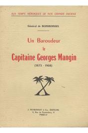 BOISBOISSEL Yves de - Un baroudeur, le Capitaine Georges Mangin (1873-1908)