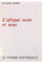 ALIBERT Jacques - L'Afrique noire et nous