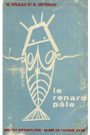 GRIAULE Marcel, DIETERLEN Germaine - Le renard pâle. Tome 1: Le mythe cosmogonique. Fasc. 1: la création du monde
