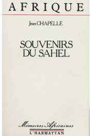CHAPELLE Jean - Souvenirs du Sahel: Zinder, lac Tchad, Komadougou