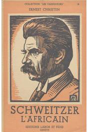CHRISTEN Ernest - Schweitzer l'africain. Quelques traits d'une belle vie