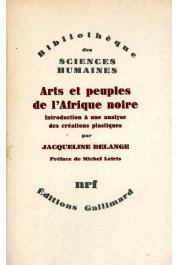 DELANGE Jacqueline - Arts et peuples de l'Afrique noire. Introduction à une analyse des créations plastiques